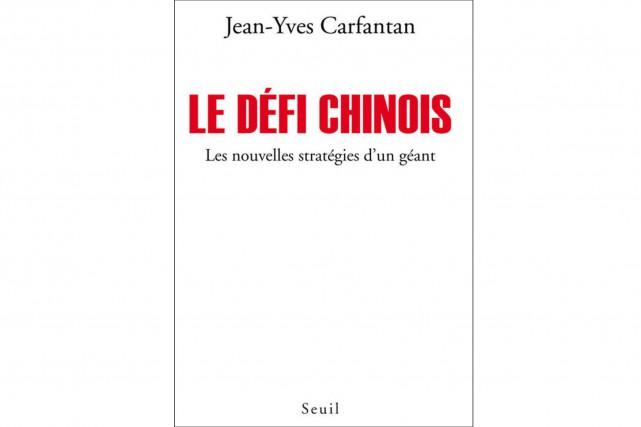 Jean-Yves Carfantan,Le défi chinois. Les nouvelles stratégies d'un...
