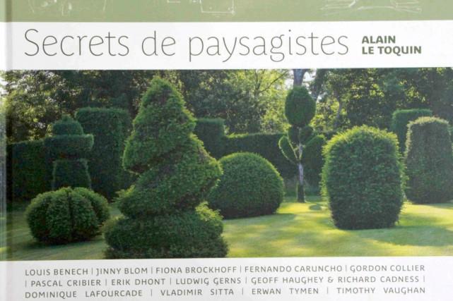 Alain Le Toquin, Secrets de paysagistes, Éditions de...