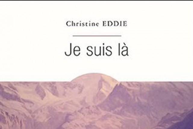 Le roman Je suis là, de Christine Eddie, est apparu dans le paysage littéraire...