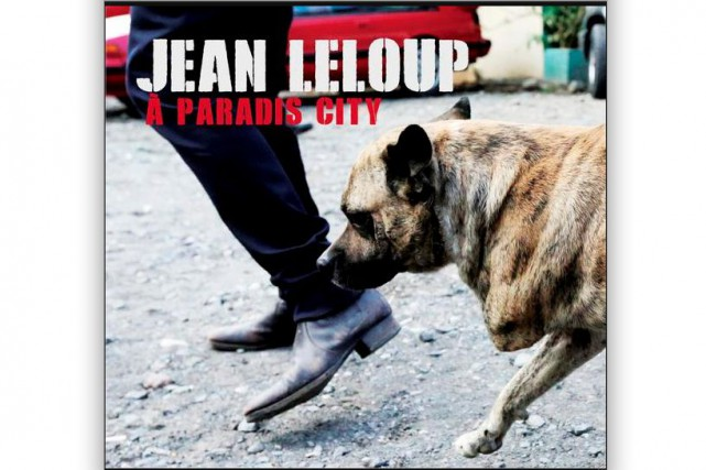 À Paradis City de Jean Leloup...