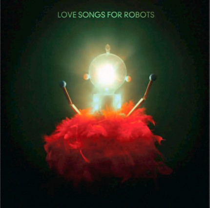 ALTERNATIF, Love Songs for Robots, Patrick Watson...