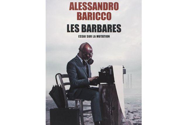 Qui est, à notre époque, le nouveau barbare? Pour Alessandro Baricco, c'est...