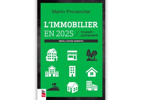 MARTIN PROVENCHER. L'immobilier en 2025 - Investir autrement,... (Image tirée du livre)