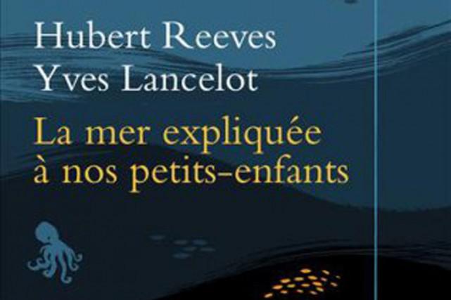L'idée de l'astrophysicien Hubert Reeves et de l'océanographe Yves Lancelot de...