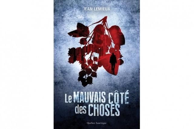 Le mauvais côté des choses, de Jean Lemieux, est la quatrième enquête...