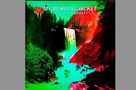 The Waterfall: My Morning Jacket...