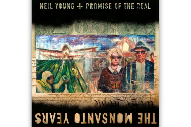 The Monsanto Years Neil Young + Promise of...