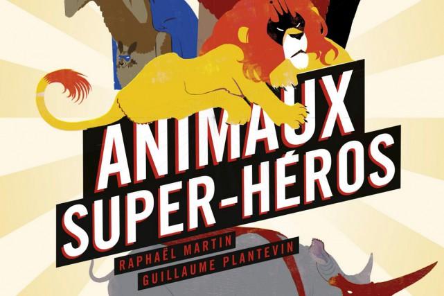 Des animaux dotés de super-pouvoirs: tel est l'angle abordé par Raphaël Martin...