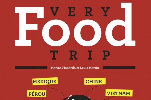 Soyez prévenus: la lecture deVery Food Trip: le premier tour du monde du...