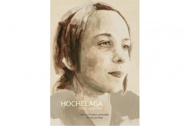 Hochelaga mon quartier, poèmes d'écoliers montréalais illustrés par... (LES ÉDITIONS DE LA BAGNOLE)