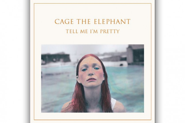 ROCK, Tell Me I'm Pretty, Cage the Elephant...