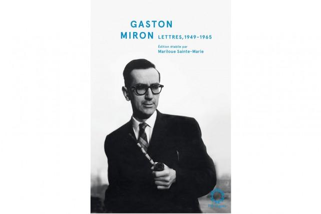 Lettres, 1949-1965, Gaston Miron...