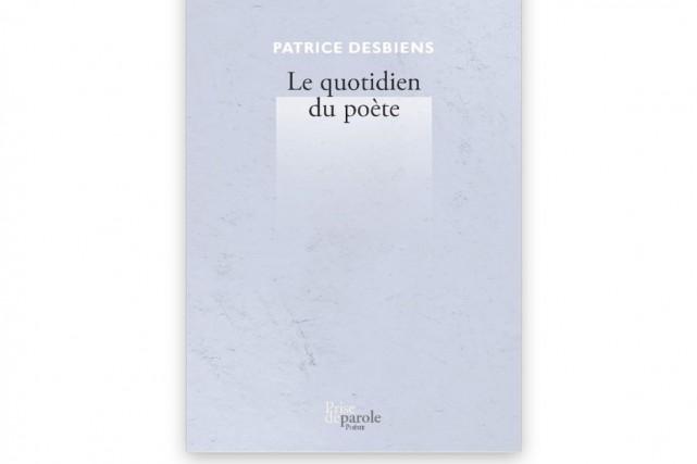 Patrice Desbiens,Le quotidien du poète *** 1/2...