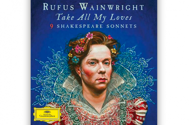 POP/CLASSIQUE, Take All My Loves - 9 Shakespeare Sonnets, Rufus Wainwright...