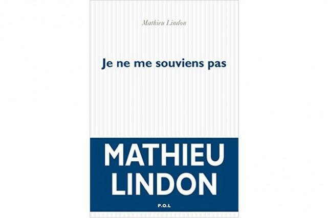 «Je ne me souviens pas.» Voilà les mots dont Mathieu Lindon (prix Médicis 2011)...