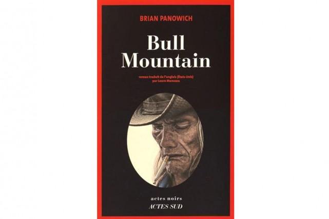 Bull Mountain,de Brian Panowich... (IMAGE FOURNIE PAR ACTES SUD)