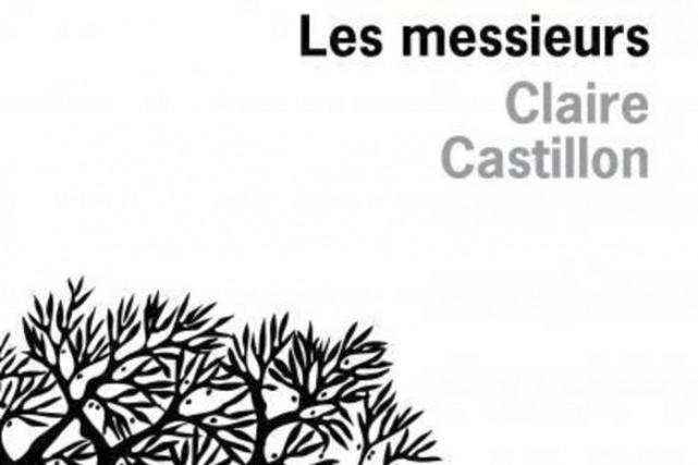 Les Messieurs, de Claire Castillon...