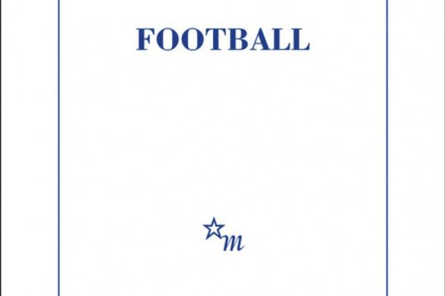 Football, de Jean-Philippe Toussaint...