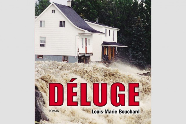 Le Déluge de Louis-Marie Bouchard est publié aux... (Photo courtoisie)