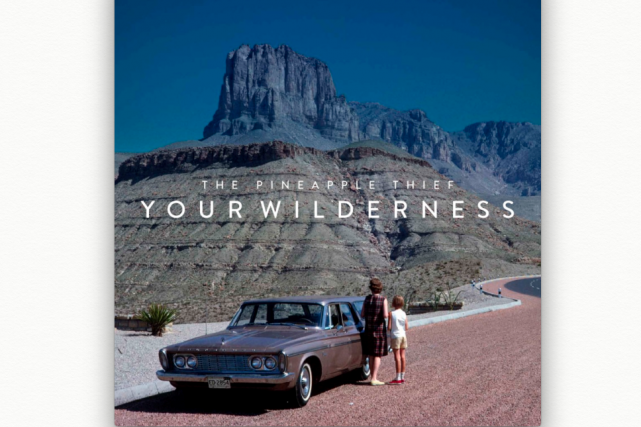 Your Wilderness The Pineapple Thief...