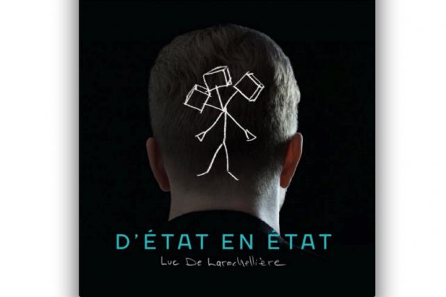 D'état en état Luc De Larochellière...
