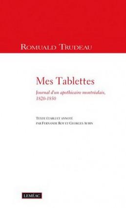 Mes tablettes-Journal d'un apothicaire montréalais, 1820-1850, de Romuald... (Image fournie parLeméac)