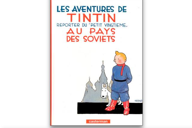 La première aventure de Tintin,Tintin au pays ses Soviets, parue en...