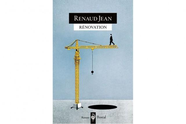 Rénovation, de Renaud Jean... (Image fournie par Boréal)