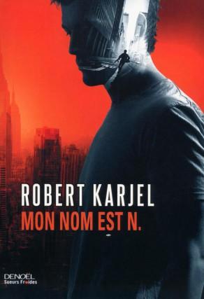 Mon nom est N., de Robert Karjel... (Image fournie par Denoël)