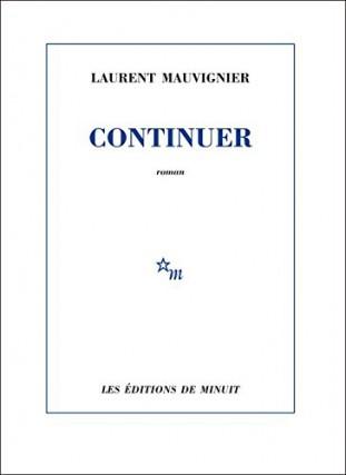 Continuer, de Laurent Mauvignier... (IMAGE FOURNIE PAR LES ÉDITIONS DE MINUIT)