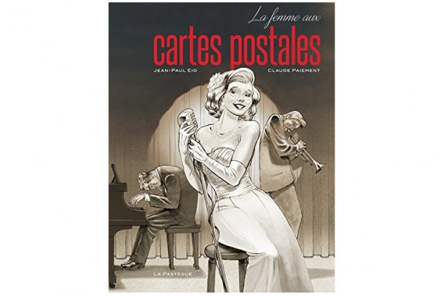 La femme aux cartes postalesde Jean-Paul Eid et... (Image fournie par La Pastèque)