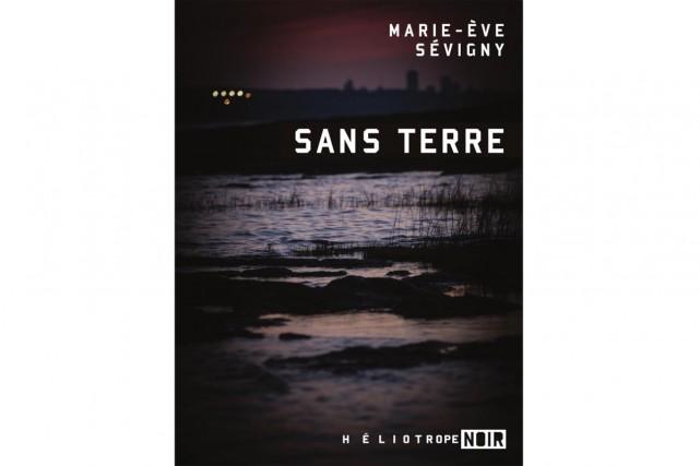 Sans terre, de Marie-ÈveSévigny... (IMAGE FOURNIE PAR HÉLIOTROPE)