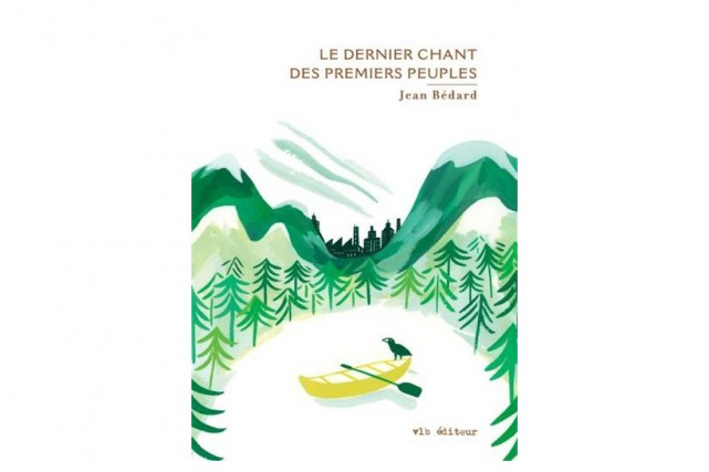 Le dernier chant des premiers peuples,deJean Bédard... (Image fournie par VLB éditeur)