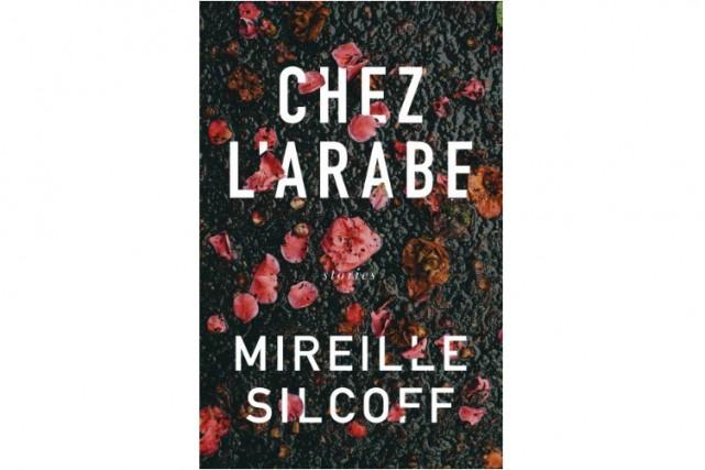 Chez l'Arabe, deMireille Silcoff... (Image fournie par Marchand de feuilles)