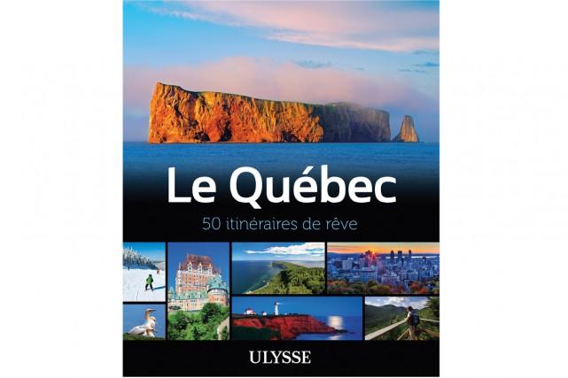 Itinéraires de rêve -Le Québec... (Photo fournie par les Éditions Ulysse)