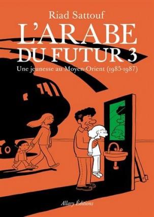 L'Arabe du futur 3,de Riad Sattouf... (Image fournie par Allary Éditions)