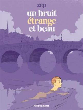 Un bruit étrange et beau, de Zep... (Image fournie par Rue de Sèvres)
