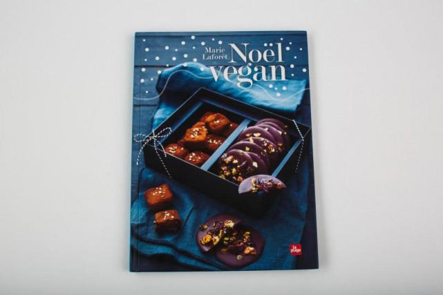 Noël vegan, de Marie Laforêt, éditionsLaplage, 72pages, 22,95$... (PHOTO OLIVIER PONTBRIAND, LA PRESSE)