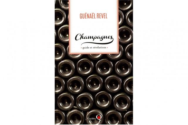 Champagnes-Guide et révélations de Guénaël Revel... (IMAGE FOURNIE PAR ISABELLE QUENTIN ÉDITEUR)