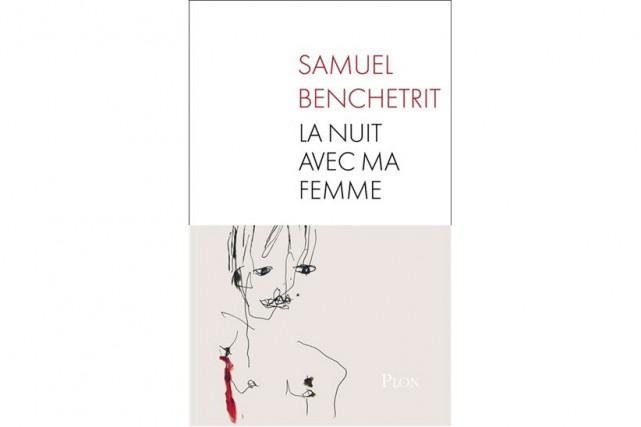 La nuit avec ma femme, de Samuel Benchetrit... (Image fournie par Plon)