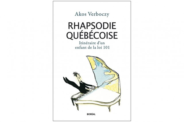 Rhapsodie québécoise, d'Akos Verboczy (Boréal)... (Photo fournie par l'éditeur)