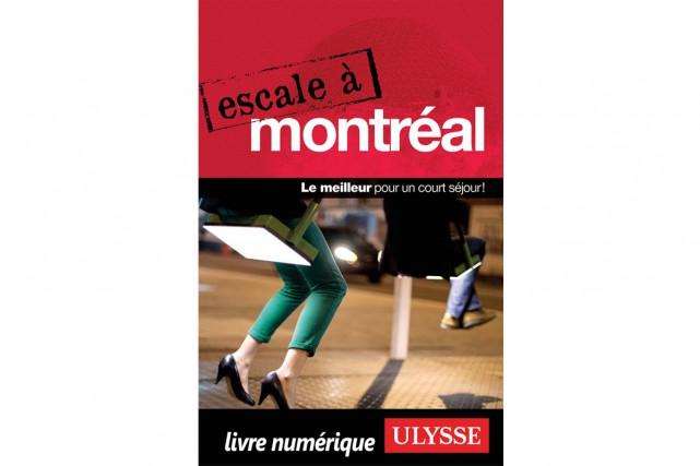Pour découvrir Montréal, certains titres pourraient devenir de... (Image fournie par Éditions Ulysse)