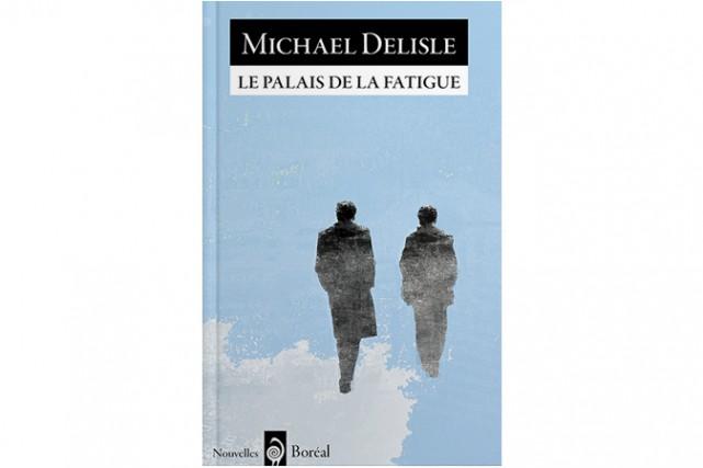 Le palais de la fatigue de Michael Delisle...