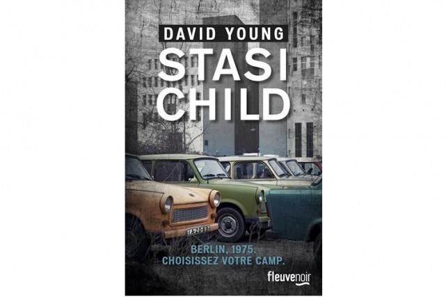 L'intrigue deStasi Child, de David Young, se déroule à Berlin-Est,... (Photo fournie par Fleuve Noir)