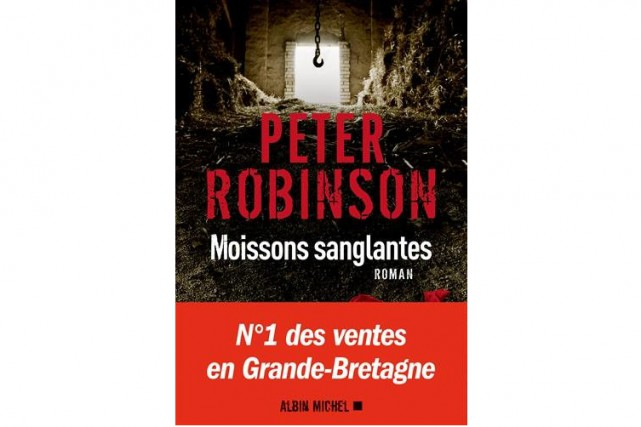 Moissons sanglantes, dePeter Robinson... (Image fournie par Albin Michel)