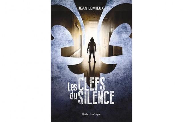 Les clefs du silence, de Jean Lemieux... (Image fournie par Québec-Amérique)