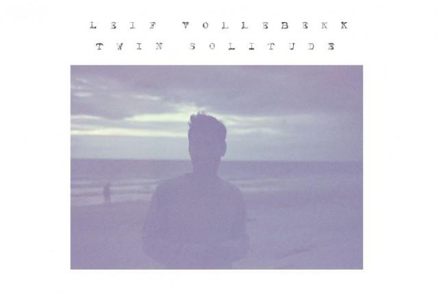 FOLK-BLUES, Twin Solitude, Leif Vollebekk...