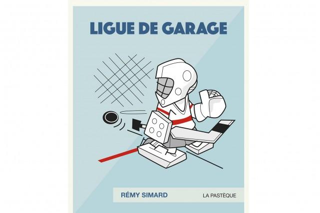 Ligue de garage de Rémy Simard est publié... (Photo courtoisie)