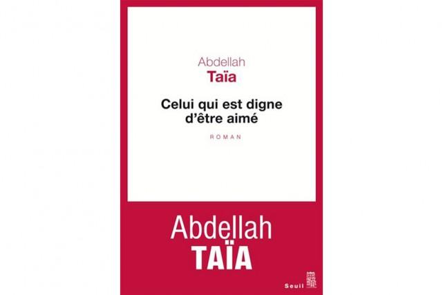 Celui qui est digne d'être aimé, d'Abdellah Taïa... (image fournie par seuil)