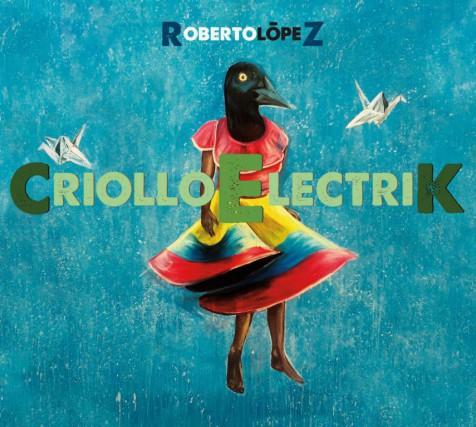 Criollo Electrik de Roberto López... (Image fournie parStonetree)